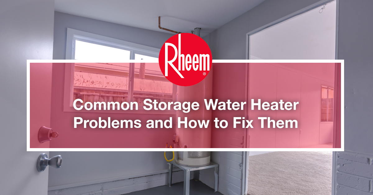 Common storage water heater problems and how to fix them
