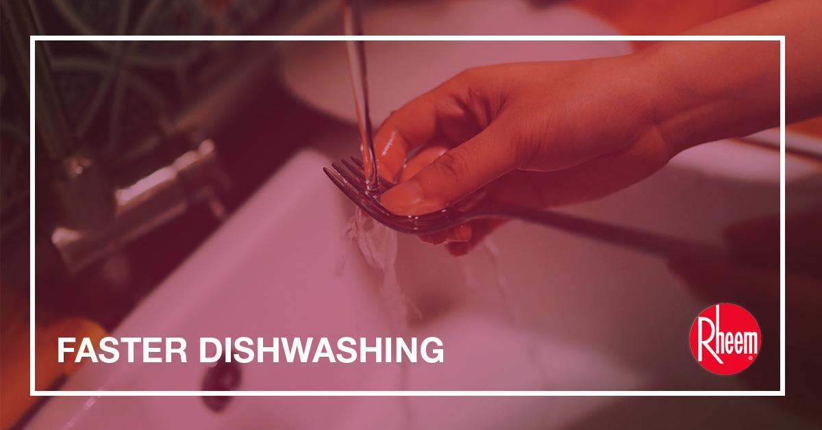 faster dishwashing