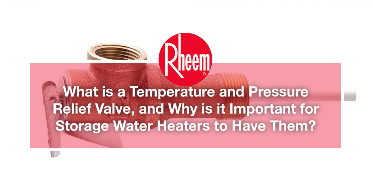 Temperature and pressure relief valve inside storage water heaters