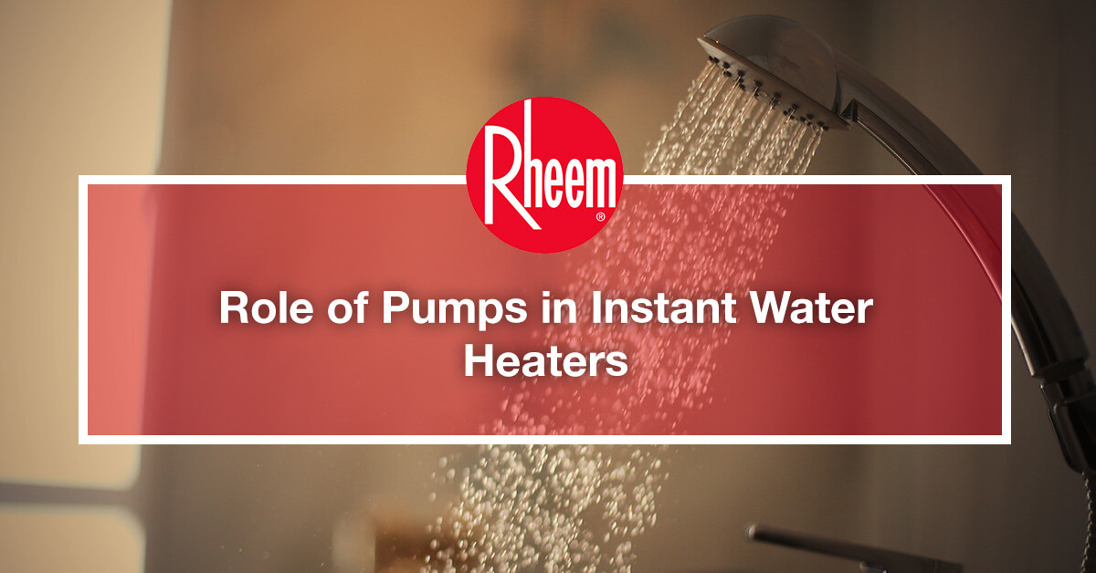 Role of Pumps in Instant Water Heaters
