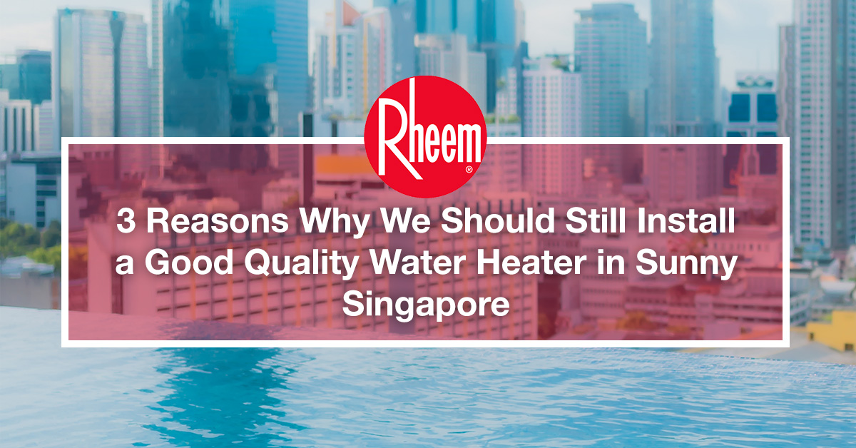 Rheem is a reliable water heater company in Singapore