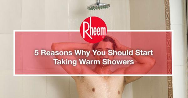 Reasons to take warm showers