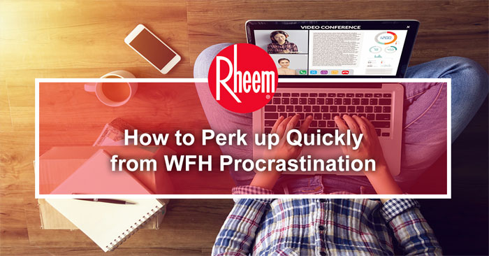 Banner of how to perk up quickly from WFH procrastination
