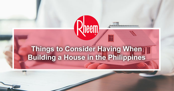 Banner of Things to Consider Having When Building a House in the Philippines