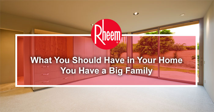 Banner of what you should have in your home if you have a big family