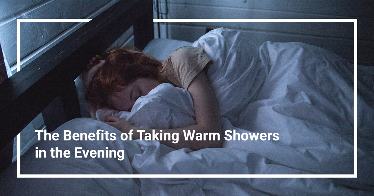 benefits of taking warm showers in the evening