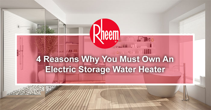Why you must own an electric storage water heater banner