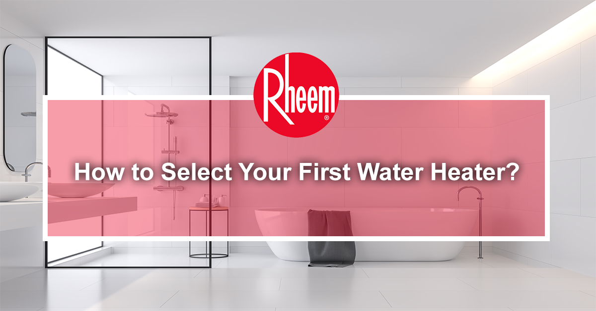 How to select your first water heater banner