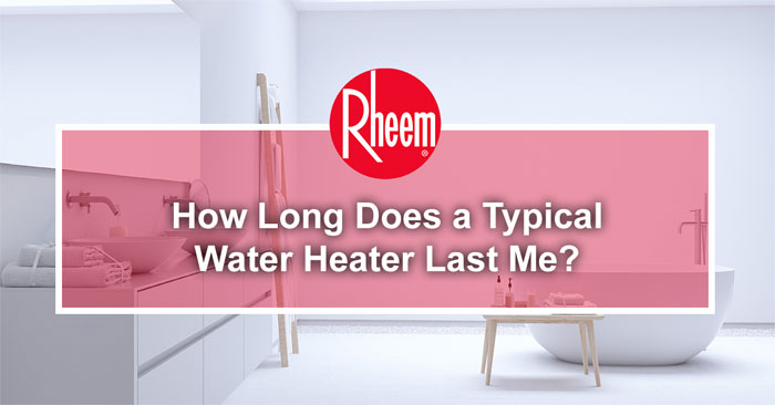 How long does a typical water heater last me banner